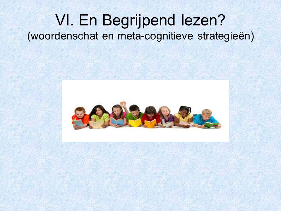 VI. En Begrijpend lezen (woordenschat en meta-cognitieve strategieën)