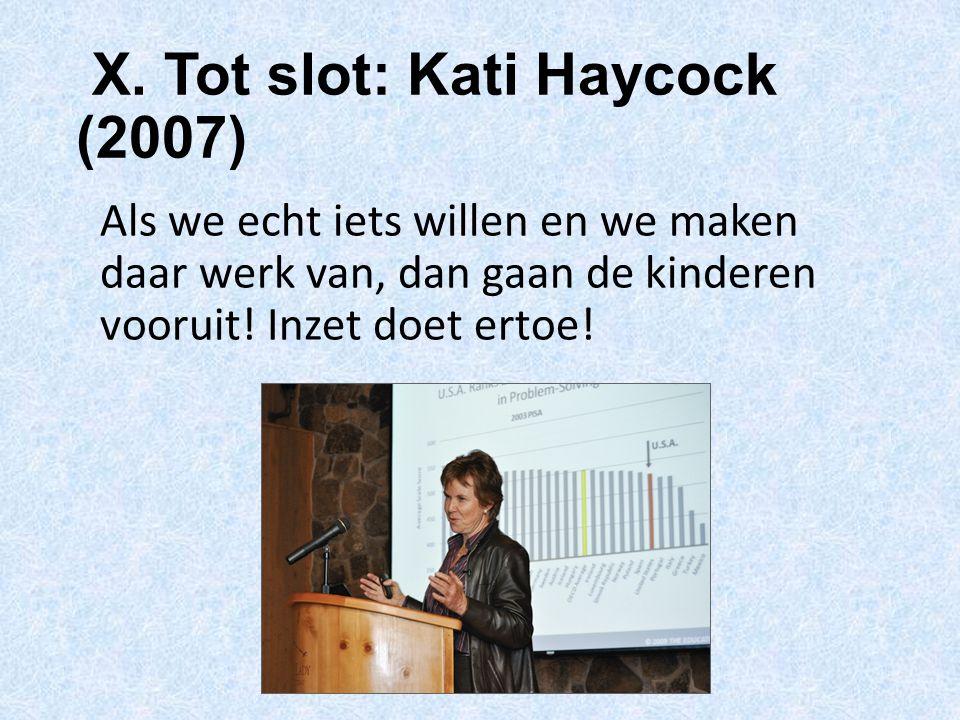 X. Tot slot: Kati Haycock (2007)