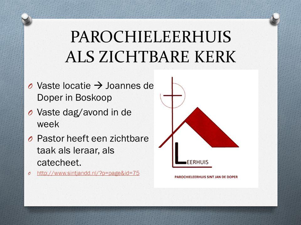PAROCHIELEERHUIS ALS ZICHTBARE KERK