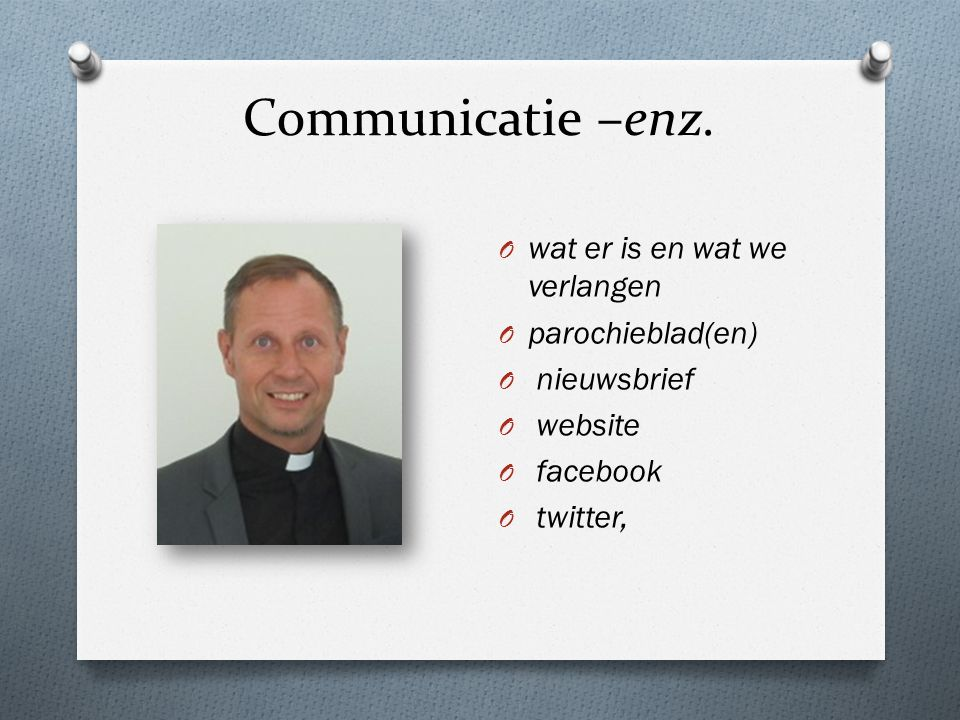 Communicatie –enz. wat er is en wat we verlangen parochieblad(en)