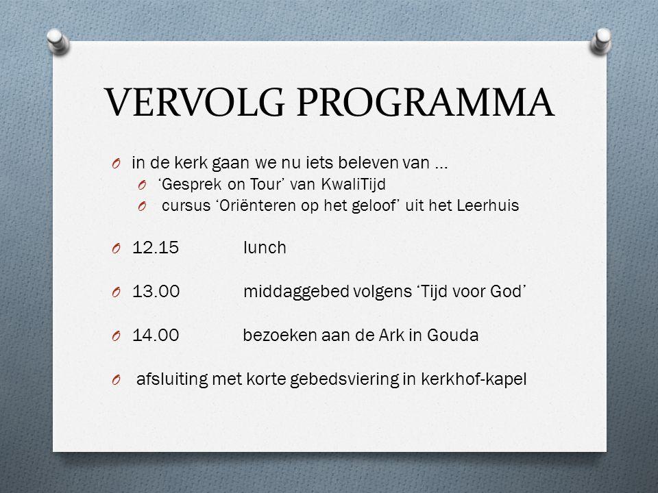 VERVOLG PROGRAMMA in de kerk gaan we nu iets beleven van … 12.15 lunch