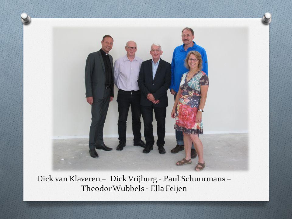 Dick van Klaveren – Dick Vrijburg - Paul Schuurmans – Theodor Wubbels - Ella Feijen