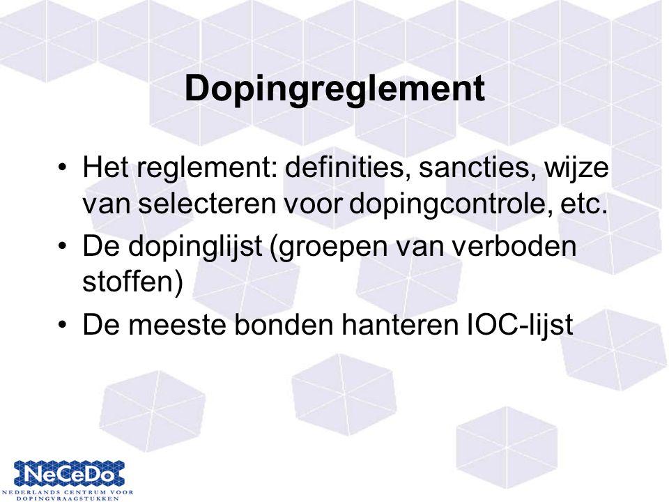 Dopingreglement Het reglement: definities, sancties, wijze van selecteren voor dopingcontrole, etc.