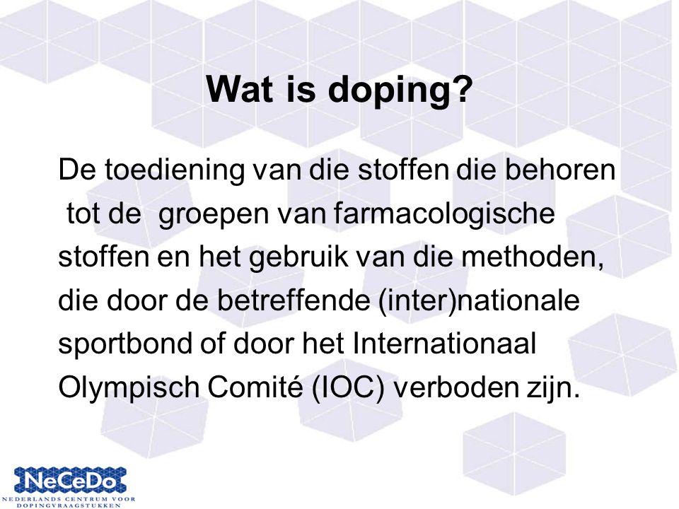 Wat is doping De toediening van die stoffen die behoren