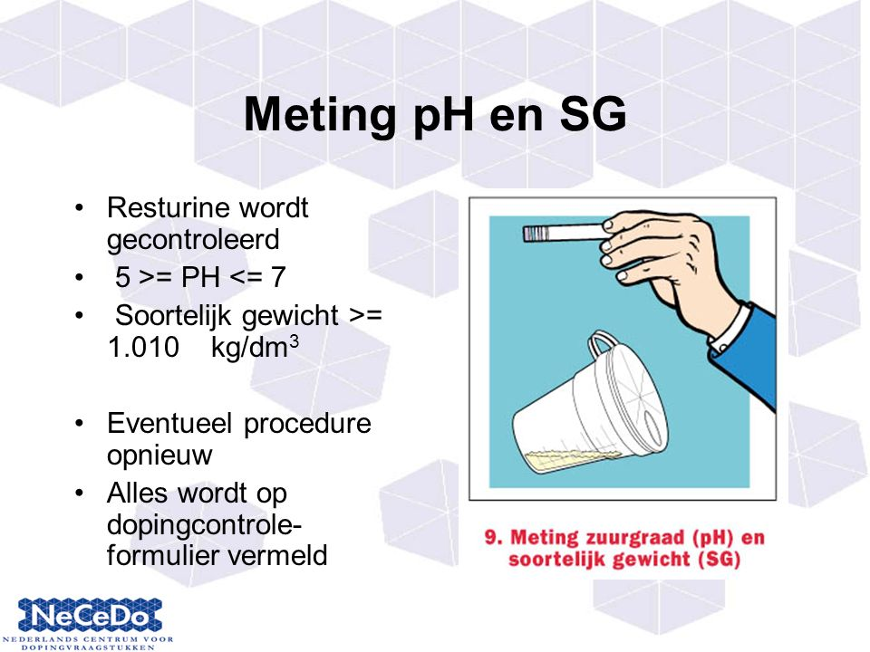 Meting pH en SG Resturine wordt gecontroleerd 5 >= PH <= 7