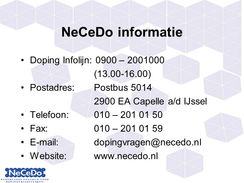 NeCeDo informatie Doping Infolijn: 0900 – 2001000 (13.00-16.00)