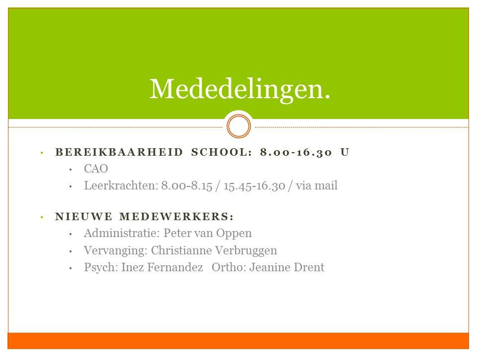 Mededelingen. CAO Leerkrachten: 8.00-8.15 / 15.45-16.30 / via mail