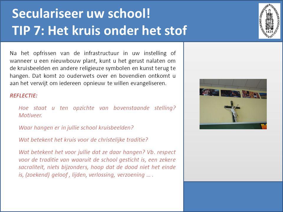 Seculariseer uw school! TIP 7: Het kruis onder het stof
