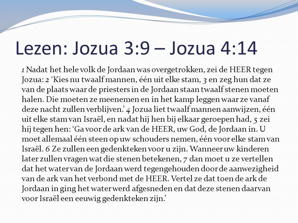 Lezen: Jozua 3:9 – Jozua 4:14