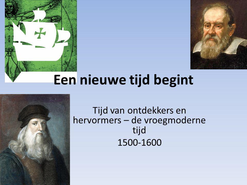 Tijd van ontdekkers en hervormers – de vroegmoderne tijd 1500-1600
