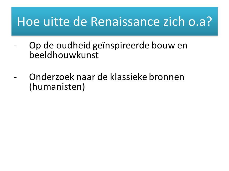 Hoe uitte de Renaissance zich o.a