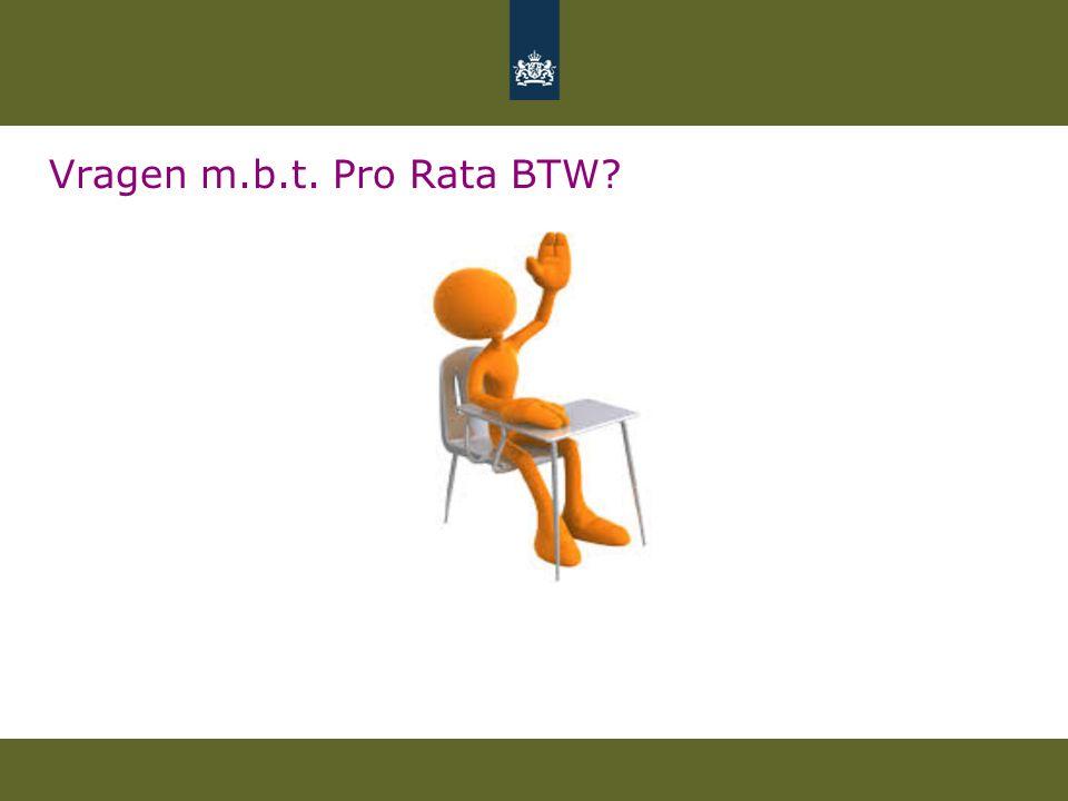 Vragen m.b.t. Pro Rata BTW