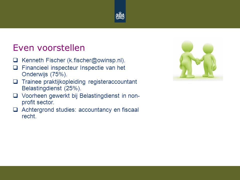 Even voorstellen Kenneth Fischer (k.fischer@owinsp.nl).