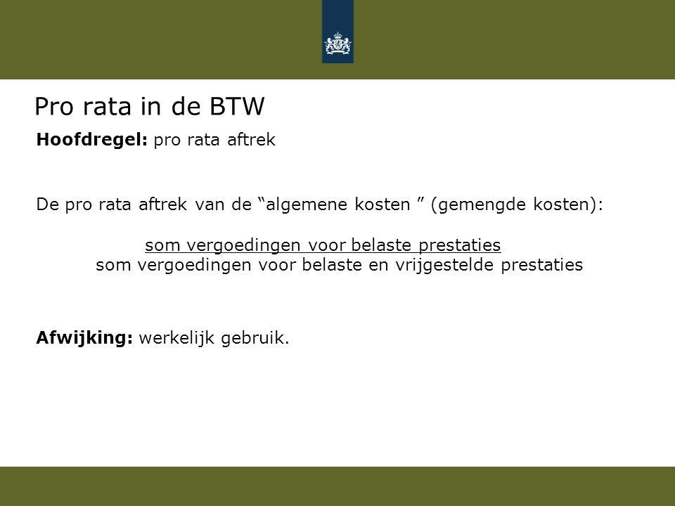 Pro rata in de BTW Hoofdregel: pro rata aftrek