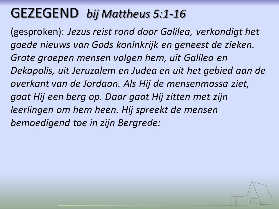 GEZEGEND bij Mattheus 5:1-16