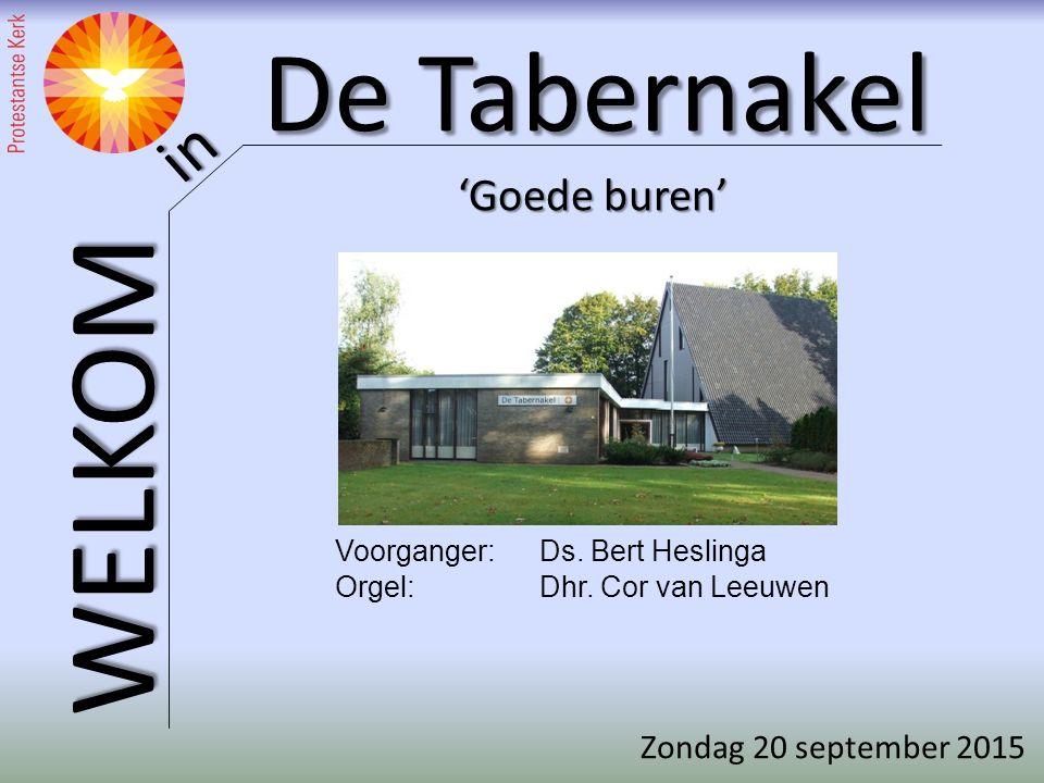 'Goede buren' Zondag 20 september 2015 Voorganger: Ds. Bert Heslinga