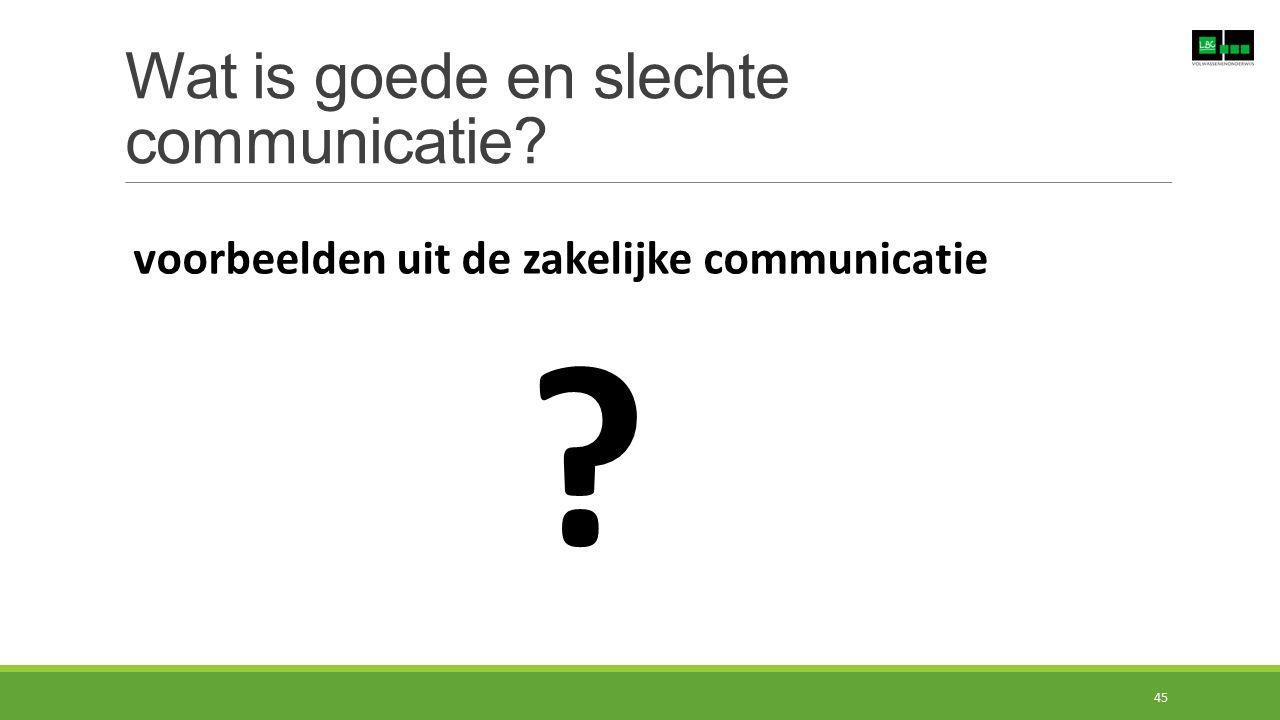 Wat is goede en slechte communicatie