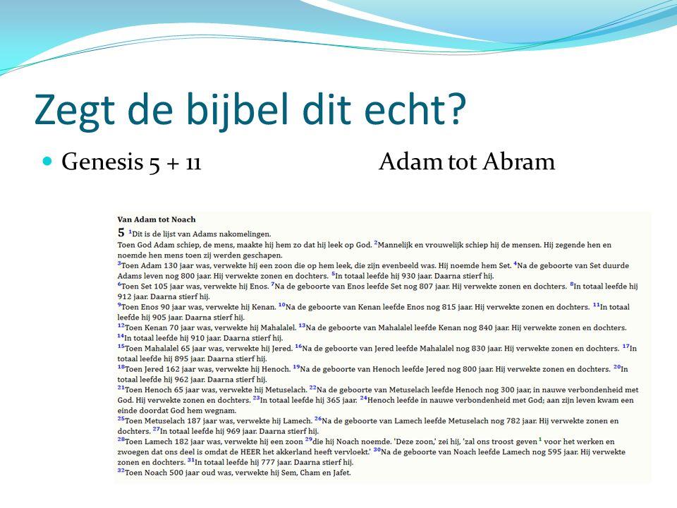 Zegt de bijbel dit echt Genesis 5 + 11 Adam tot Abram