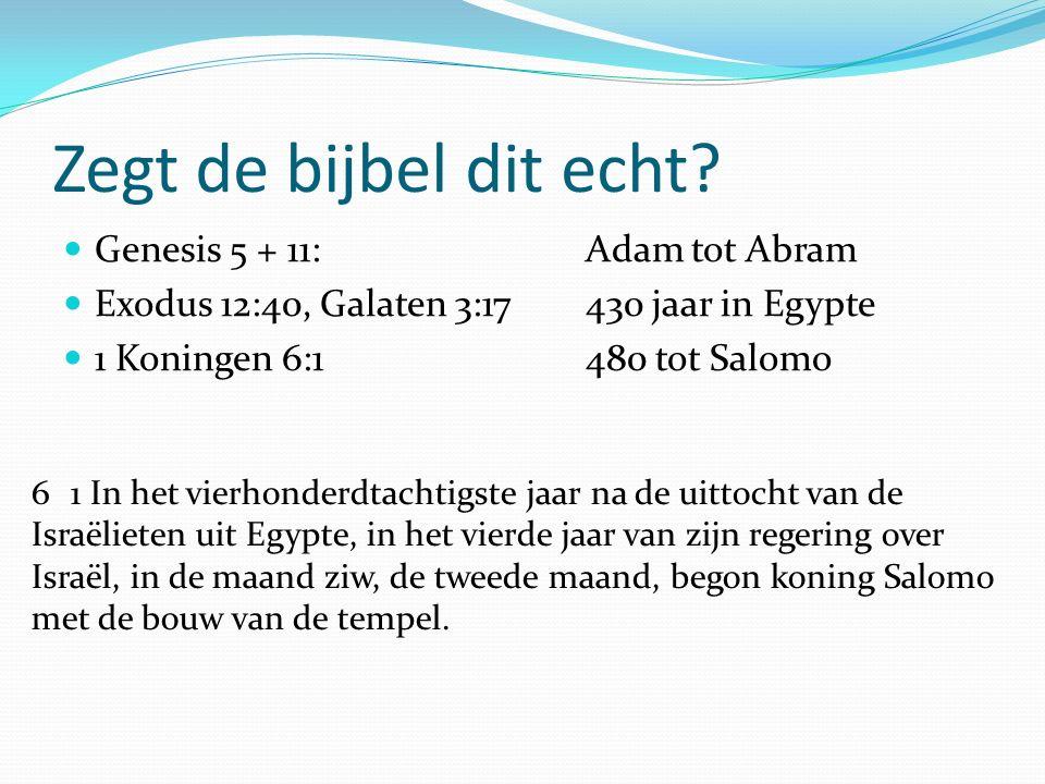 Zegt de bijbel dit echt Genesis 5 + 11: Adam tot Abram
