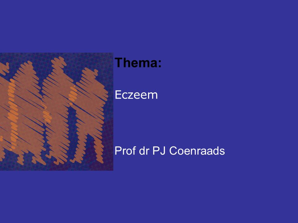 Thema: Eczeem Prof dr PJ Coenraads