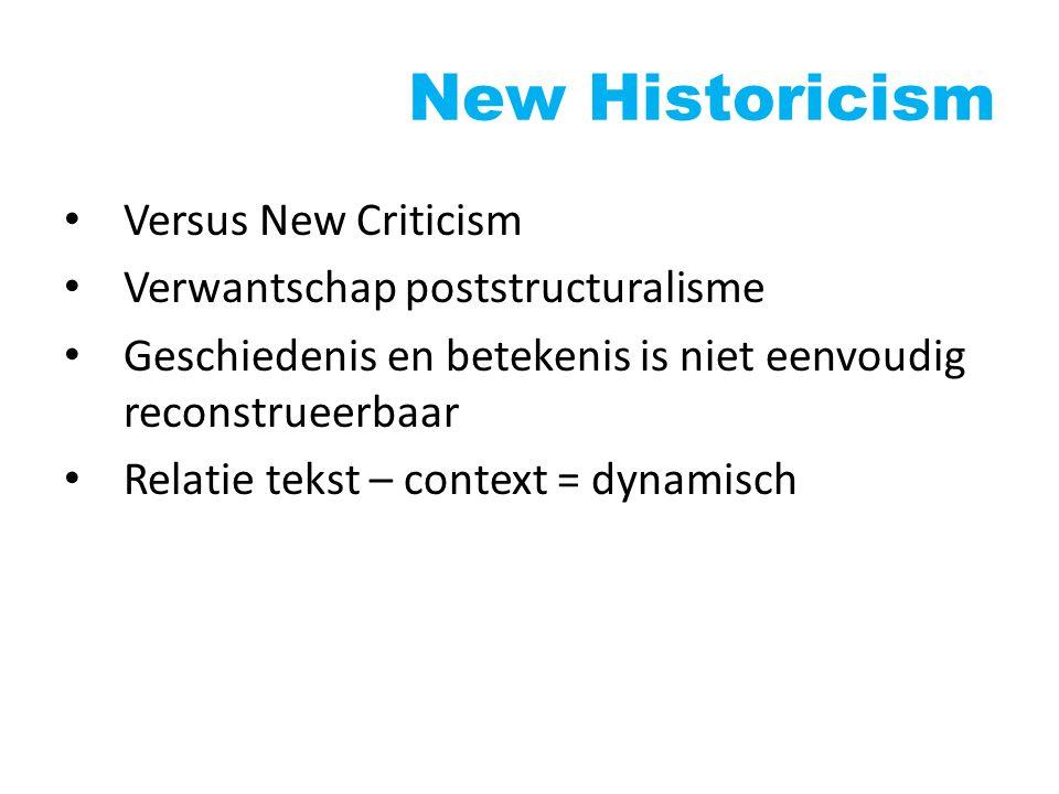 New Historicism Versus New Criticism Verwantschap poststructuralisme