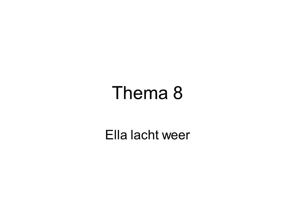 Thema 8 Ella lacht weer