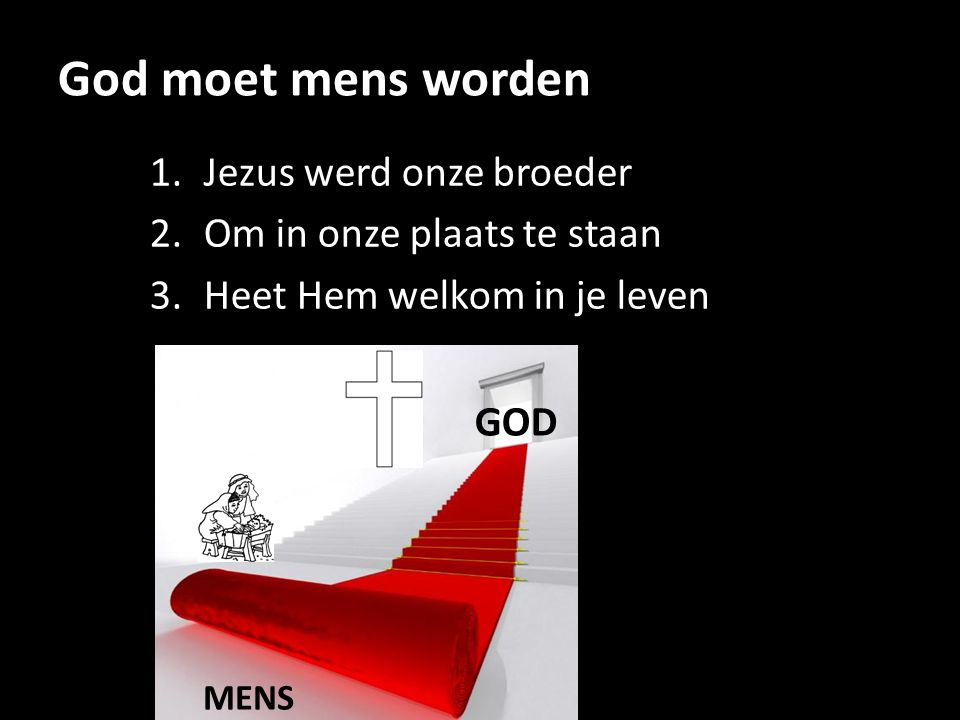 God moet mens worden Jezus werd onze broeder