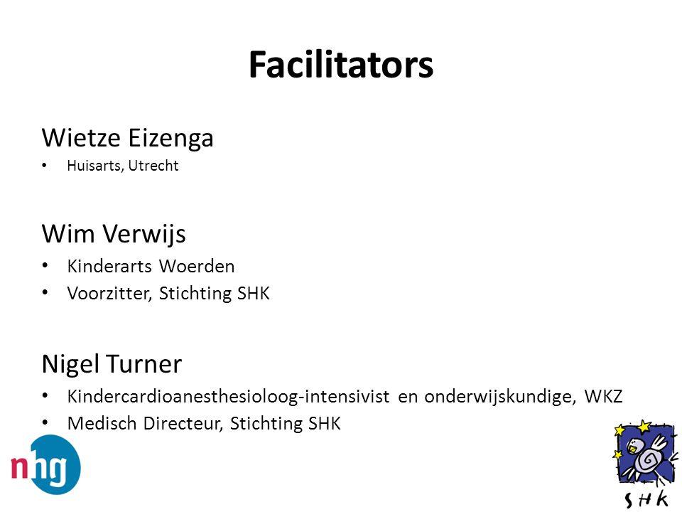 Facilitators Wietze Eizenga Wim Verwijs Nigel Turner