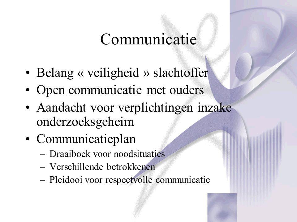 Communicatie Belang « veiligheid » slachtoffer