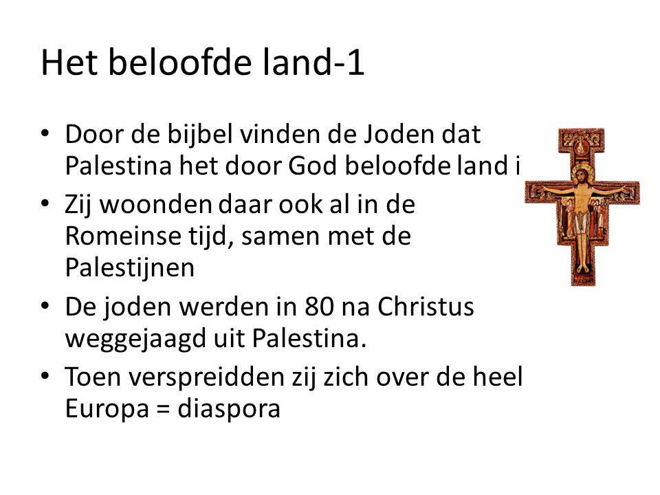 Het beloofde land-1 Door de bijbel vinden de Joden dat Palestina het door God beloofde land is.
