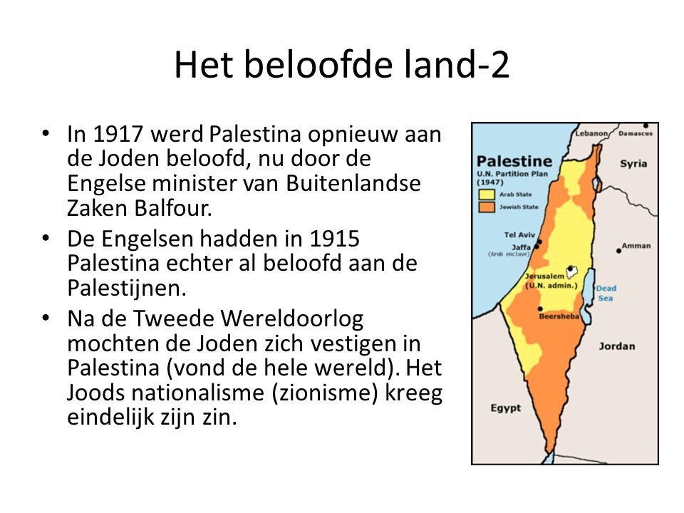 Het beloofde land-2 In 1917 werd Palestina opnieuw aan de Joden beloofd, nu door de Engelse minister van Buitenlandse Zaken Balfour.