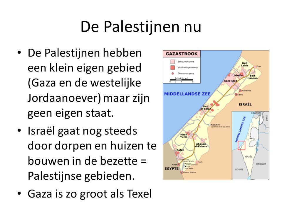 De Palestijnen nu De Palestijnen hebben een klein eigen gebied (Gaza en de westelijke Jordaanoever) maar zijn geen eigen staat.