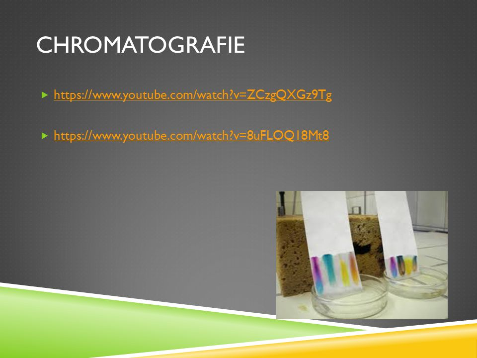 CHROMATOGRAFIE https://www.youtube.com/watch v=ZCzgQXGz9Tg