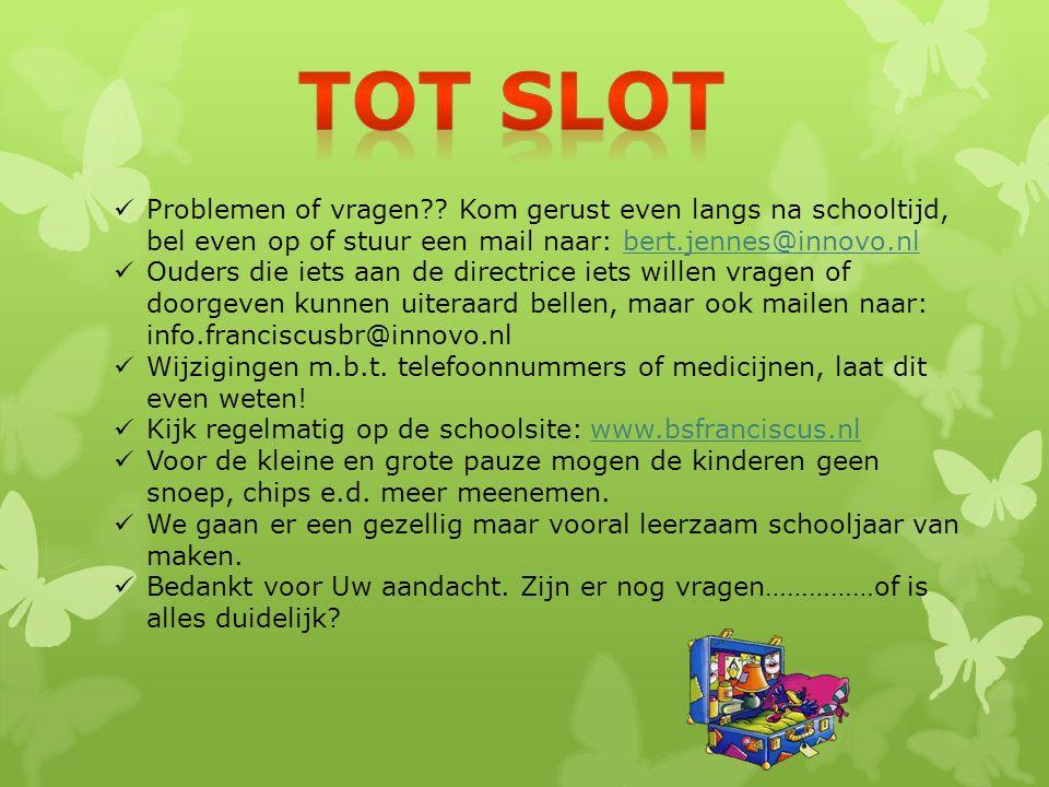 Tot slot Problemen of vragen Kom gerust even langs na schooltijd, bel even op of stuur een mail naar: bert.jennes@innovo.nl.
