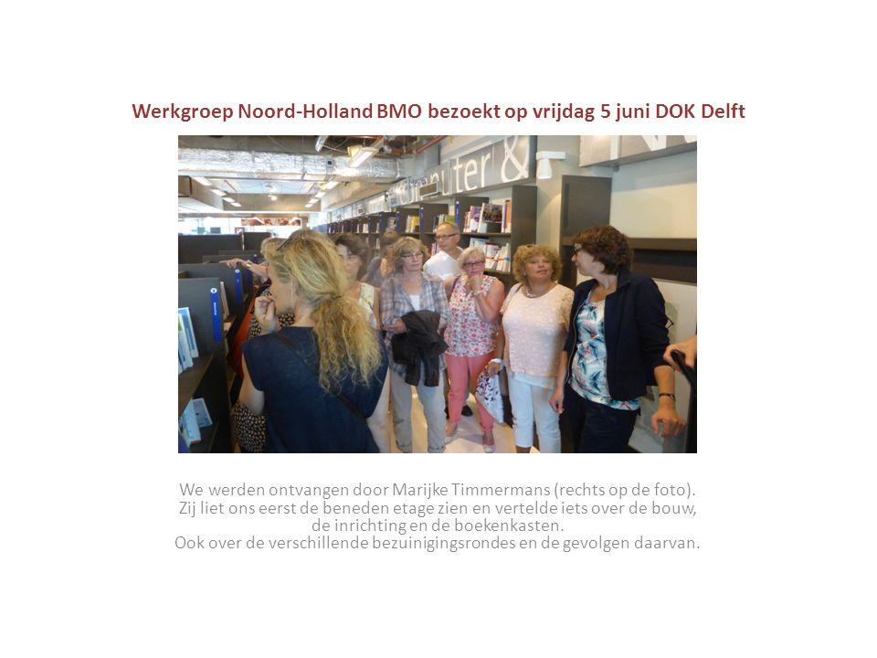 Werkgroep Noord-Holland BMO bezoekt op vrijdag 5 juni DOK Delft