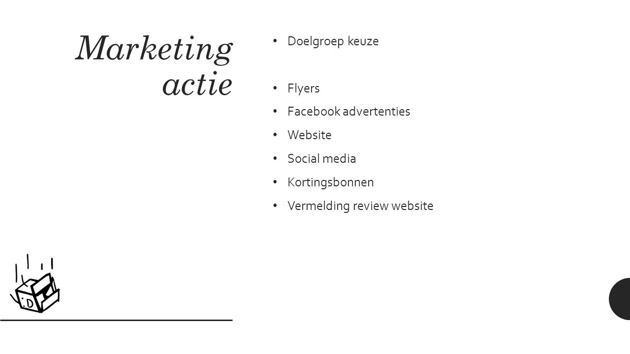 Marketing actie Doelgroep keuze Flyers Facebook advertenties Website