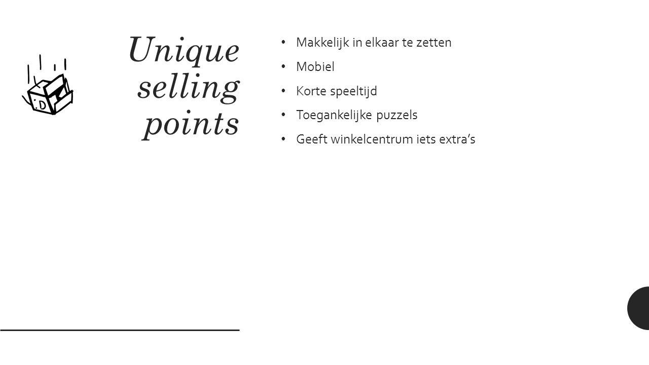 Unique selling points Makkelijk in elkaar te zetten Mobiel