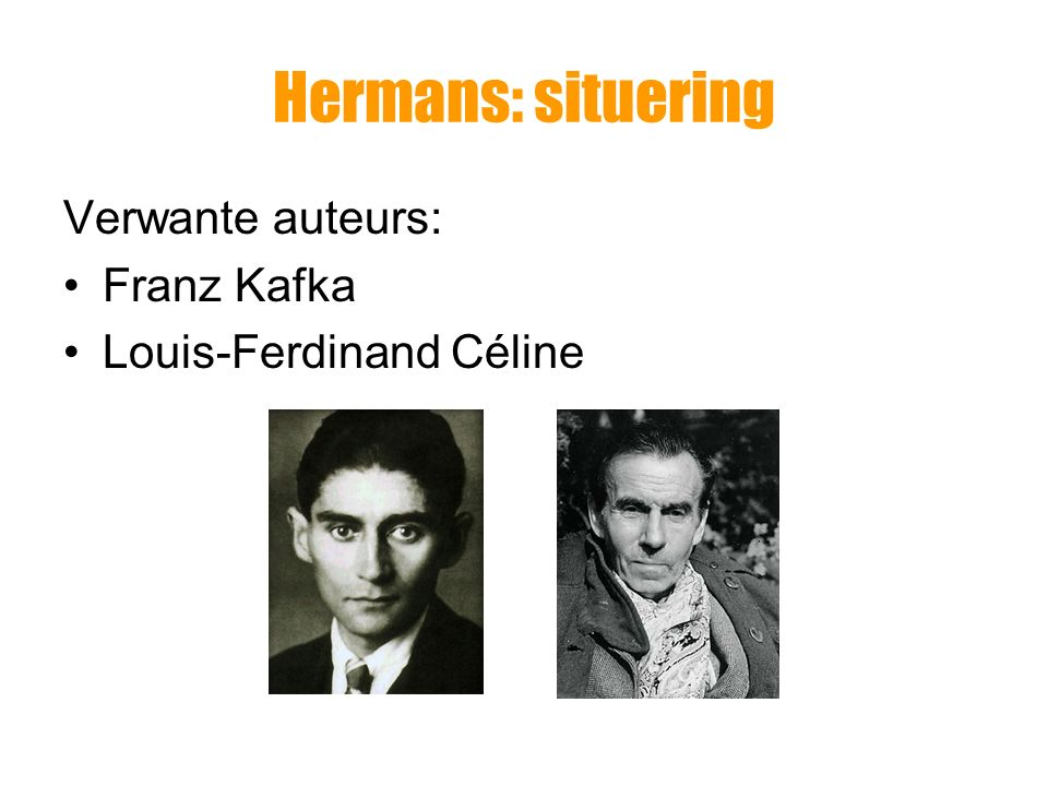 Hermans: situering Verwante auteurs: Franz Kafka