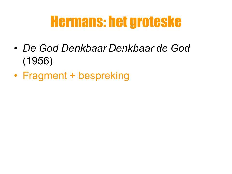 Hermans: het groteske De God Denkbaar Denkbaar de God (1956)