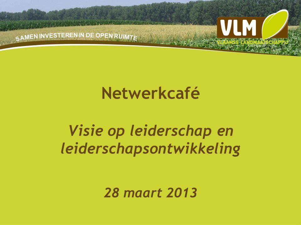 Visie op leiderschap en leiderschapsontwikkeling 28 maart 2013