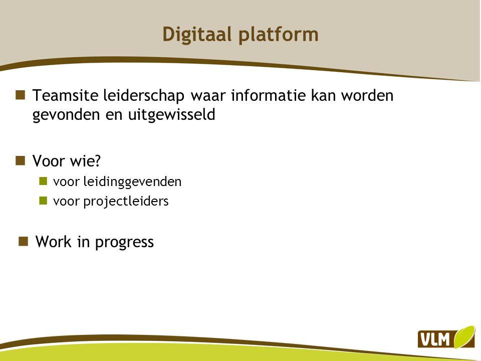 Digitaal platform Teamsite leiderschap waar informatie kan worden gevonden en uitgewisseld. Voor wie
