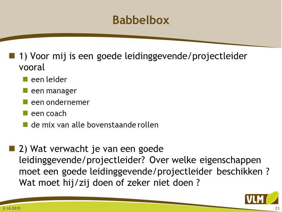 Babbelbox 1) Voor mij is een goede leidinggevende/projectleider vooral