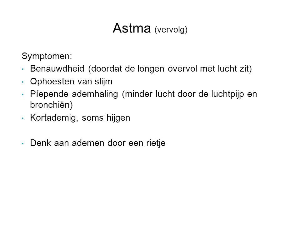 Astma (vervolg) Symptomen: