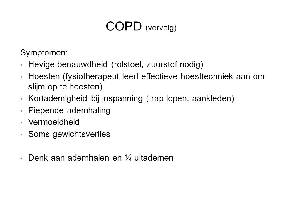 COPD (vervolg) Symptomen: