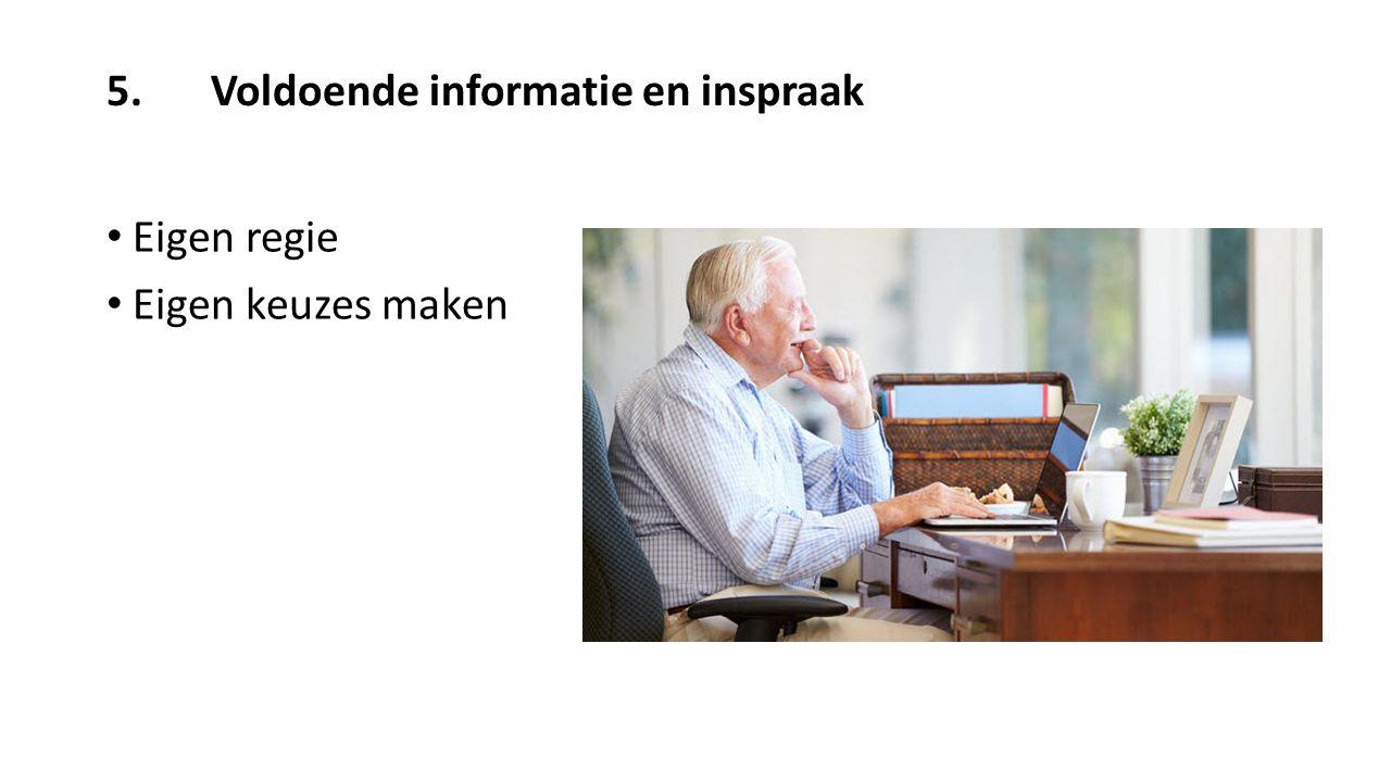 5. Voldoende informatie en inspraak