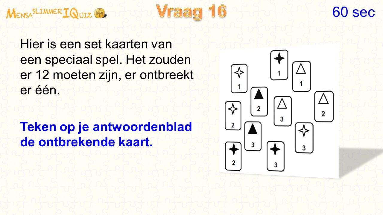 Vraag 16 60 sec. Hier is een set kaarten van een speciaal spel. Het zouden er 12 moeten zijn, er ontbreekt er één.