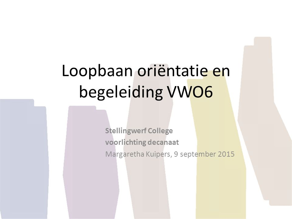 Loopbaan oriëntatie en begeleiding VWO6