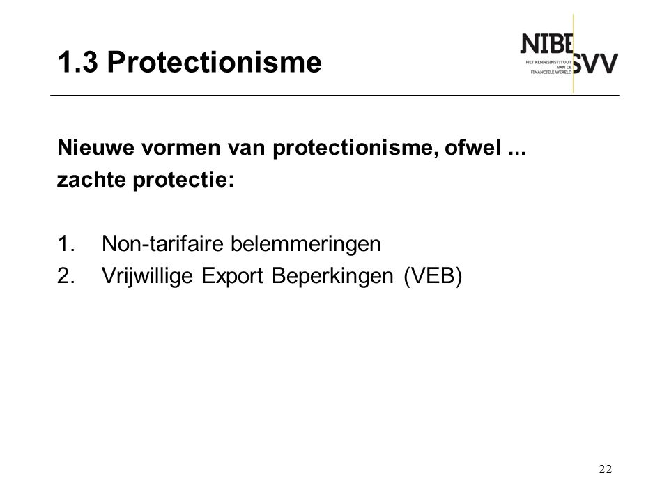 1.3 Protectionisme Nieuwe vormen van protectionisme, ofwel ...
