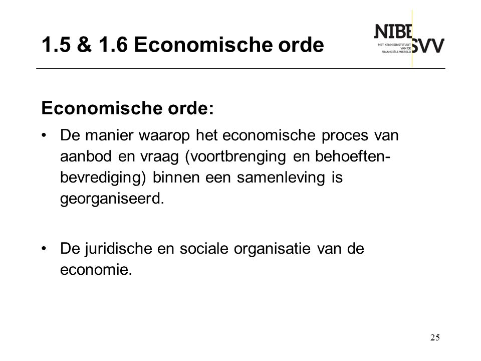 1.5 & 1.6 Economische orde Economische orde: