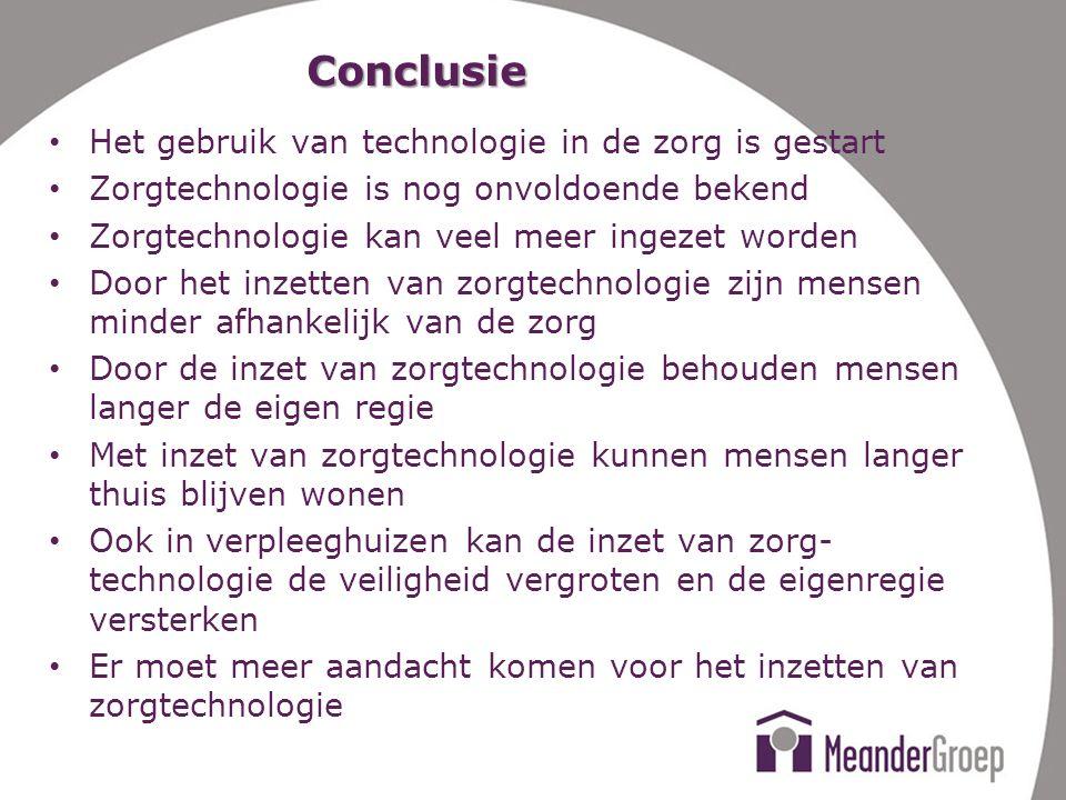 Conclusie Het gebruik van technologie in de zorg is gestart